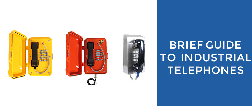 A Brief Guide to Industrial Telephones